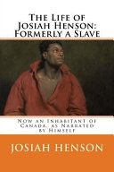 The Life of Josiah Henson, Formerly a Slave: Now an ...