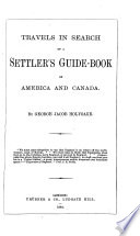 Travels In Search Of A Settler S Guide Book Of America And Canada Book PDF