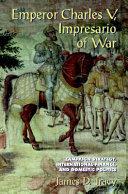 Emperor Charles V, Impresario of War