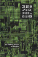 Cognitive Capitalism, Education, and Digital Labor
