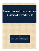 Laws Criminalizing Apostasy In Selected Jurisdictions