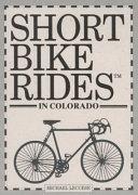 Short Bike Rides In Colorado Book PDF
