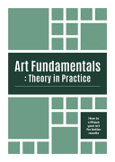 Art Fundamentals  Theory in Practice