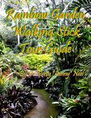Rainbow Garden Walking Stick® Tour