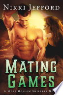 Mating Games (Wolf Hollow Shifters, Book 2)