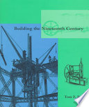 Building the Nineteenth Century