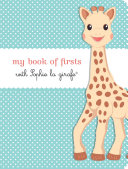 My Book of Firsts with Sophie la girafe¨