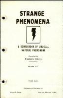 Strange Phenomena  a Sourcebook of Unusual Natural Phenomena