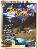 Gordon s Guide to Adventure Vacations Book PDF
