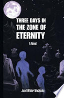 Three Days in the Zone of Eternity