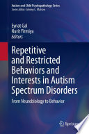 Repetitive and Restricted Behaviors and Interests in Autism Spectrum Disorders