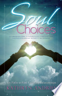 Soul Choices: Six Paths to Fulfilling Relationships