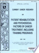 Current Cancer Research on Patient Rehabilitation and Psychosocial Factors of Cancer Treatment, Including Training Programs