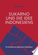 Sukarno und die Idee Indonesiens