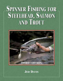 Spinner Fishing for Steelhead  Salmon  and Trout