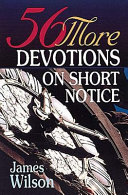 Fifty Six More Devotions on Short Notice