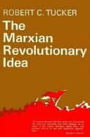 The Marxian Revolutionary Idea