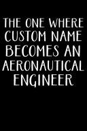 The One Where Custom Name Becomes An Aeronautical Engineer
