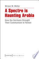 A Spectre Is Haunting Arabia