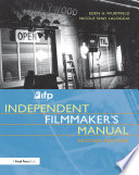 Ifp Los Angeles Independent Filmmaker S Manual Book