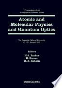 Atomic And Molecular Physics And Quantum Optics   Proceedings Of The Fifth Physics Summer School