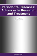 Periodontal Diseases  Advances in Research and Treatment  2011 Edition