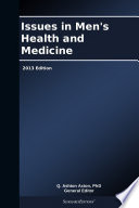Issues in Men s Health and Medicine  2013 Edition Book