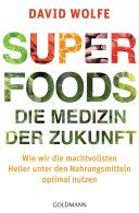 Superfoods - die Medizin der Zukunft