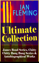 IAN FLEMING Ultimate Collection: Complete James Bond Series, Chitty Chitty Bang Bang Series & Autobiographical Works [Pdf/ePub] eBook