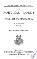 The Poetical Works Of William Wordsworth Ecclesiastical Sonnets Yarrow Revisited And Other Poems Evening Voluntaries Poems Composed Or Suggested During A Tour In The Summer Of 1833 Poems Of Sentiment And Reflection Sonnets Dedicated To Liberty And Order Sonnets Upon The Punishment Of Death Miscellaneous Poems