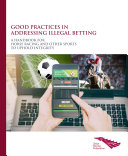 Good Practices in Addressing Illegal Betting: A Handbook for Horse Racing and Other Sports to Uphold Integrity Book