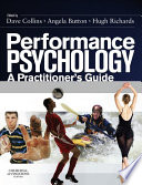 """Performance Psychology E-Book: A Practitioner's Guide"" by David John Collins, Angela Abbott, Hugh Richards"