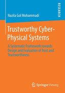 Trustworthy Cyber Physical Systems
