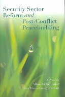 Security Sector Reform and Post-conflict Peacebuilding