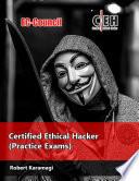 EC-Council Certified Ethical Hacker - (Practice Exams)