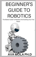 Beginner s Guide to Robotics
