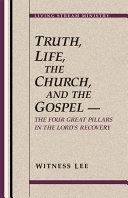 Truth, Life, the Church, and the Gospel -- The Four Great Pillars in the Lord's Recovery [Pdf/ePub] eBook