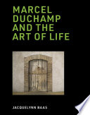 """""""Marcel Duchamp and the Art of Life"""" by Jacquelynn Baas"""