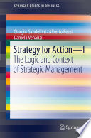 Strategy for Action – I  : The Logic and Context of Strategic Management