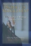 Mary Parker Follett--prophet of Management