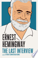 Ernest Hemingway  The Last Interview