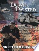 Down Twisted  A Jake Savage Novel