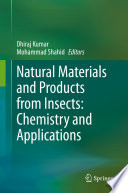 Natural Materials And Products From Insects Chemistry And Applications Book PDF