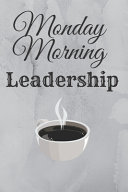 Monday Morning Leadership Book PDF