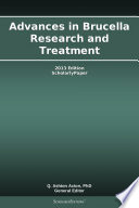 Advances in Brucella Research and Treatment  2013 Edition