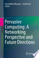 Pervasive Computing  A Networking Perspective and Future Directions Book
