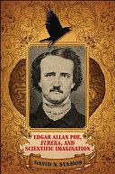 Edgar Allan Poe, Eureka, and Scientific Imagination: