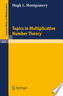 Topics In Multiplicative Number Theory