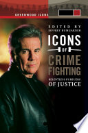 Icons of Crime Fighting  Relentless Pursuers of Justice  2 volumes