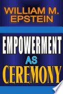 Empowerment as Ceremony Book